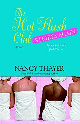 The Hot Flash Club Strikes Again: A Novel