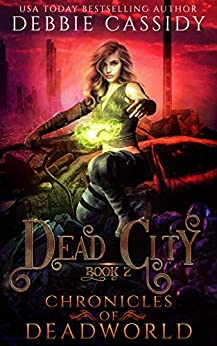 Dead City (Chronicles of Deadworld Book 2) by [Debbie Cassidy]