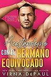 Acostándome con el Hermano Equivocado (Spanish Edition) (Acostándome con Los Solteros nº 1)