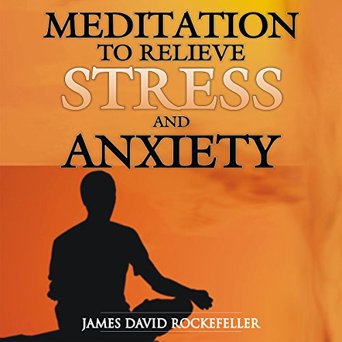 Meditation to Relieve Stress and Anxiety audiobook cover art
