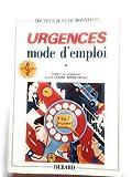 Urgences mode d'emploi