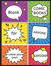 Blank Comic Books For Anyone: Create Your Own Cartoons