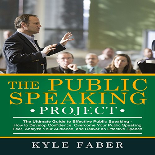 The Public Speaking Project: The Ultimate Guide to Effective Public Speaking  By  cover art