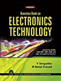 Question Bank of Electronics Technology: Useful for GATE, UGC-NET, SLET, CSIR and Other Competitive Exams.