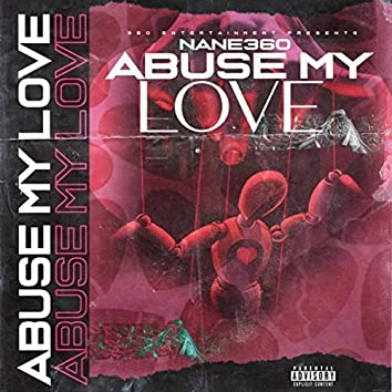 Abuse My Love