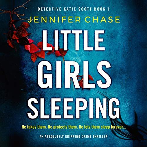 Little Girls Sleeping: An absolutely gripping crime thriller cover art