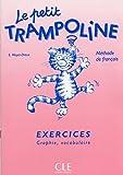 Le Petit Trampoline : Méthode de français (Cahier d'exercices : Graphie - Vocabulaire)