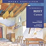 Opera Explained: Bizet - Carmen (Smillie)