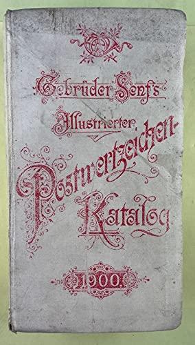 Gebrüder Senfs illustrierter Postwertzeichen-Katalog 1900 mit Netto-Preisen - 1. Teil: Marken (Redaktionsschluss Ende Juli), II. Teil: Ganzsachen (Redaktionsschluss Ende Mai 1900) - 2 Bände (in 1).