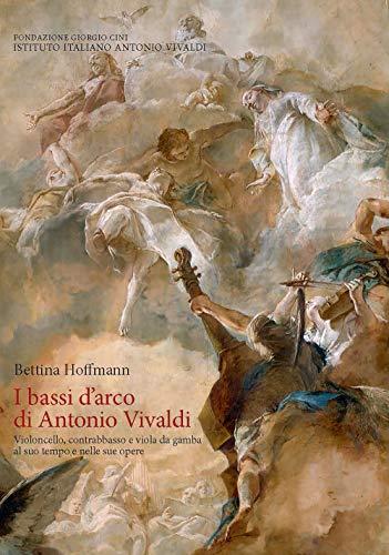 I bassi d'arco di Antonio Vivaldi. Violoncello, contrabbasso
