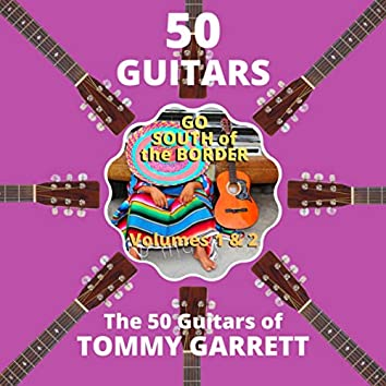 50 Guitars Go South of the Border (Volumes 1 & 2)