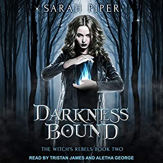 Darkness Bound: A Reverse Harem Paranormal Romance     Witch's Rebels Series, Book 2              Written by:                                                                                                                                 Sarah Piper                               Narrated by:                                                                                                                                 Aletha George,                                                                                        Tristan James                      Length: 7 hrs and 58 mins     Not rated yet     Overall 0.0