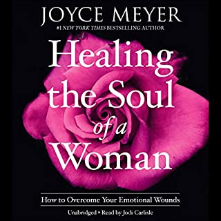 Healing the Soul of a Woman                   By:                                                                                                                                 Joyce Meyer                               Narrated by:                                                                                                                                 Jodi Carlisle                      Length: 6 hrs and 25 mins     433 ratings     Overall 4.7