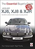 Jaguar XJ6, XJ8 & XJR: All 2003 to 2009 (X-350) models including Daimler (The Essential Buyer's Guide)