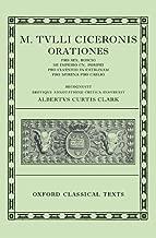 Orationes: Volume I: Pro Sex. Roscio, De Imperio Cn. Pompei, Pro Cluentio, In Catilinam, Pro Murena, Pro Caelio (Oxford Classical Texts)