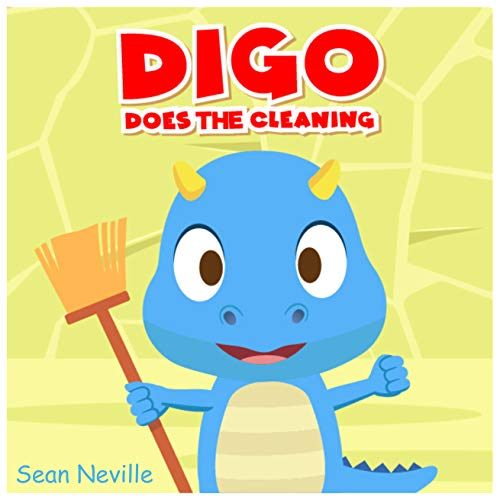 Digo Does the Cleaning - children's books ages 3-5: bedtime stories for toddlers (My First I Can Read) (English Edition)