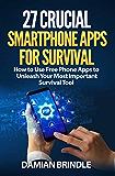 27 Fircial Smartphone应用程序的生存:如何使用免费电话应用程序来释放您最重要的生存工具