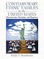 Contemporary Ethnic Families in the United States: Characteristics, Variations, and Dynamics