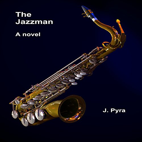 The Jazzman      An Henri Patriquin Novel              By:                                                                                                                                 Jim Pyra                               Narrated by:                                                                                                                                 Joshua Macrae                      Length: 4 hrs and 54 mins     Not rated yet     Overall 0.0
