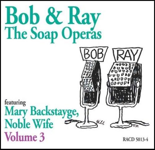 Vol. 3-Bob & Ray Soap Operas