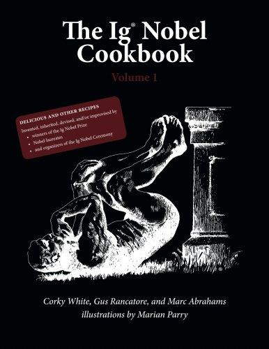 The Ig Nobel Cookbook, volume 1