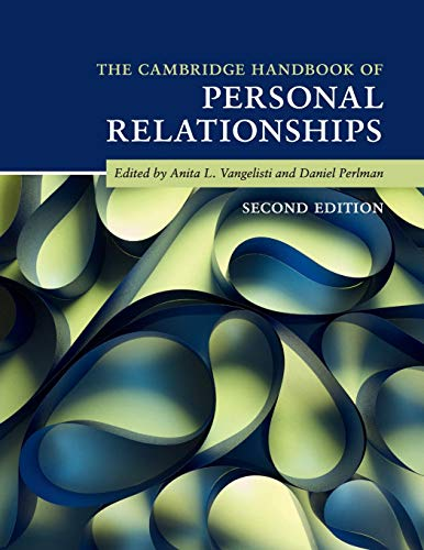 The Cambridge Handbook of Personal Relationships (Cambridge Handbooks in Psychology)