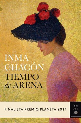 Tiempo de arena: Finalista Premio Planeta 2011 (Autores Españoles e Iberoamericanos)