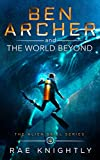 Ben Archer and the World Beyond (The Alien Skill Series)