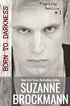 Born to Darkness : (Originally Published 2012) (Fighting Destiny Book 1) by [Suzanne Brockmann]