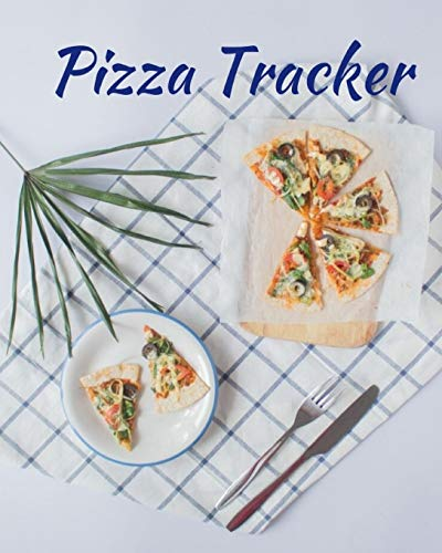 Pizza Tracker: ULTIMATE Pizza Expert Journal Notebook to rate all your pizza places!