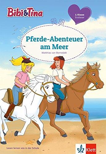 Bibi und Tina - Pferde-Abenteuer am Meer - 2. Klasse ab 7 Jahren (Lesen lernen mit Bibi und Tina)