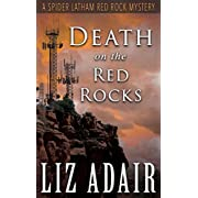 Death on the Red Rocks: A Spider Latham Red Rock Mystery (Spider Latham Mysteries Book 5)
