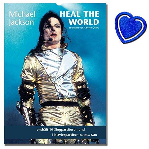 Michael Jackson Heal The World - Bearbeitung von Carsten Gerlitz für gemischten Chor SATB - 1 Klavierpartitur und 10 Chorpartituren - mit herzförmiger Notenklammer