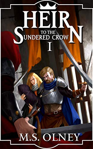 Heir to the Sundered Crown (The Sundered Crown Saga Book 1) by [Matthew Olney]