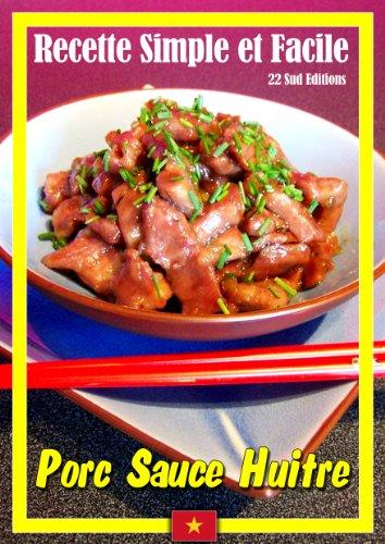 Porc Sauce Huitre (Recette Simple et Facile t. 1)