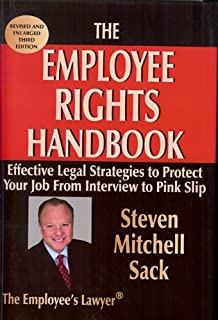 The Employee Rights Handbook: Effective Legal Strategies to Protect Your Job from Interveiw to Pink Slip (Law As It Applies to Other Pro)