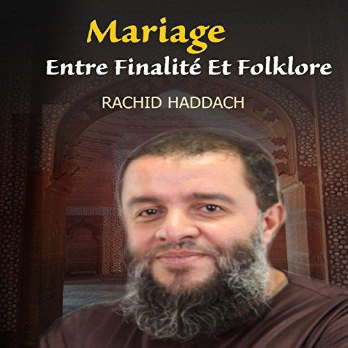 Mariage entre finalité et folklore, Pt.4