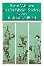 Slave Women in Caribbean Society, 1650-1832