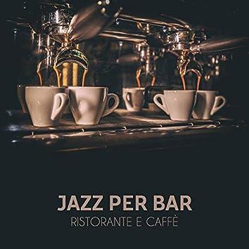 Jazz per bar ristorante e caffè