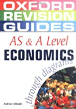 AS and A Level Economics Through Diagrams (Oxford Revision Guides)