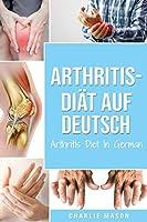 Arthritis-Diaet Auf Deutsch/ Arthritis Diet In German (German Edition)