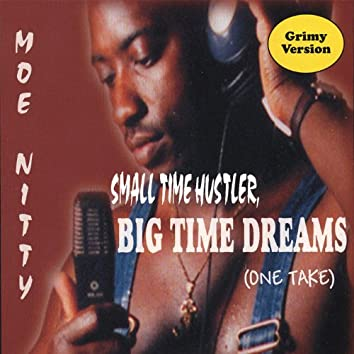 Small Time Hustler, Big Time Dreams