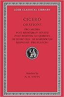 Pro Archia. Post Reditum in Senatu. Post Reditum ad Quirites. De Domo Sua. De Haruspicum Responsis. Pro Plancio (Loeb Classical Library)