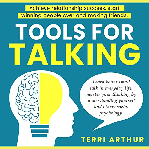 Listen Tools for Talking: Achieve Relationship Success, Start Winning People Over and Making Friends, Learn audio book