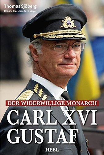Carl XVI Gustaf: Der widerwillige Monarch