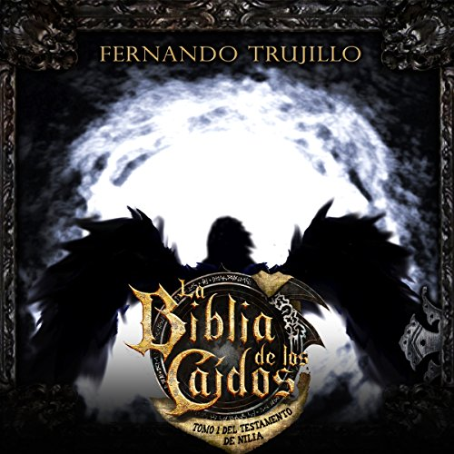 La Biblia de los Caídos: Tomo 1 del Testamento de Nilia [The Bible of the Fallen: Part 1 of the Testament of the Nile] audiobook cover art