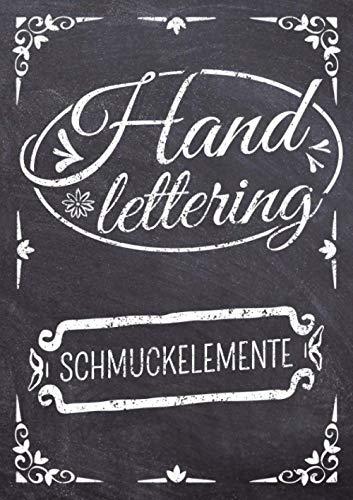 Handlettering Schmuckelemente: Das XXL Vorlagenbuch für Handlettering und Kalligraphie Verzierungen - Ornamente und Schmuckelemente zum Abpausen und als Vorlage zur Übung
