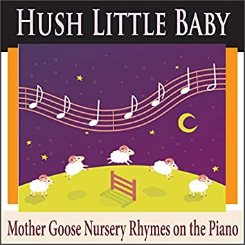 Hush Little Baby (Mother Goose Nursery Rhymes on the Piano)