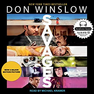 Savages     A Novel              By:                                                                                                                                 Don Winslow                               Narrated by:                                                                                                                                 Michael Kramer                      Length: 7 hrs and 25 mins     1,078 ratings     Overall 4.0