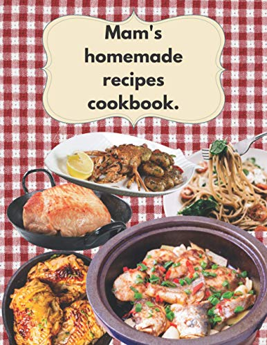 Mam's recipe cookbook.: Mam's cookbook, Mam's recipes, a gift with Mam's name on it, Just for Mam gift, 70 paged book, large 8.5 X 11 inches